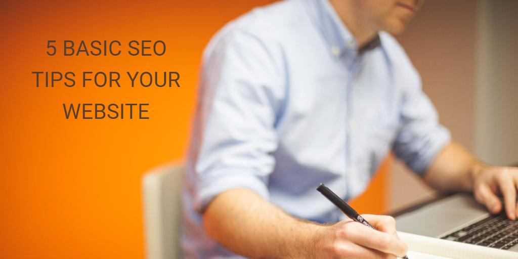 5 BASIC SEO TIPS FOR YOUR WEBSITE