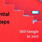 SEO 2017: 5 Essential Steps for Conquering Google's Search Results