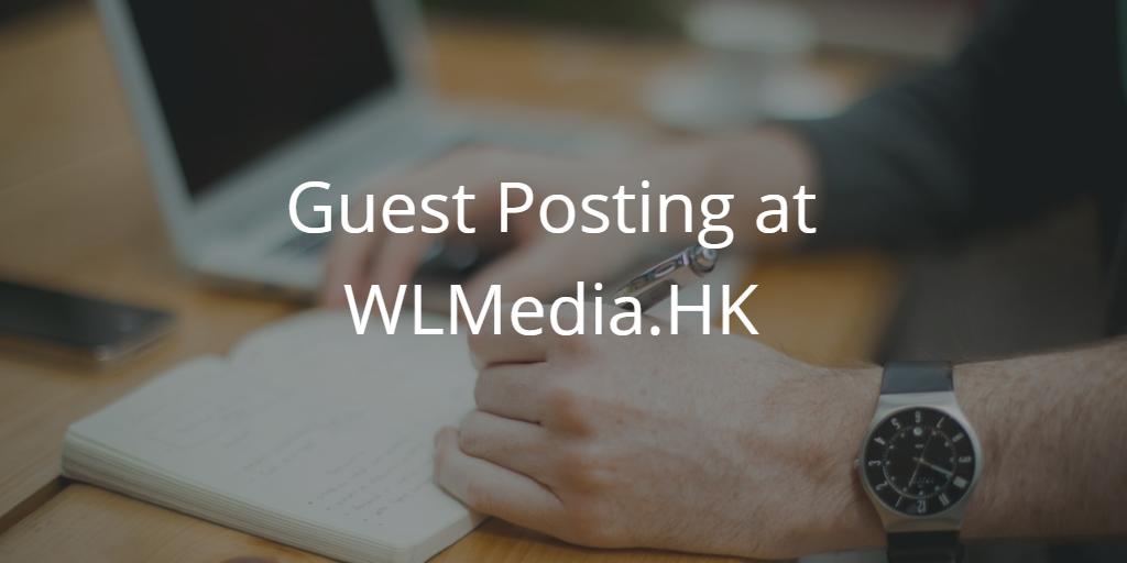 Guest Blog Posting at WLMedia.HK